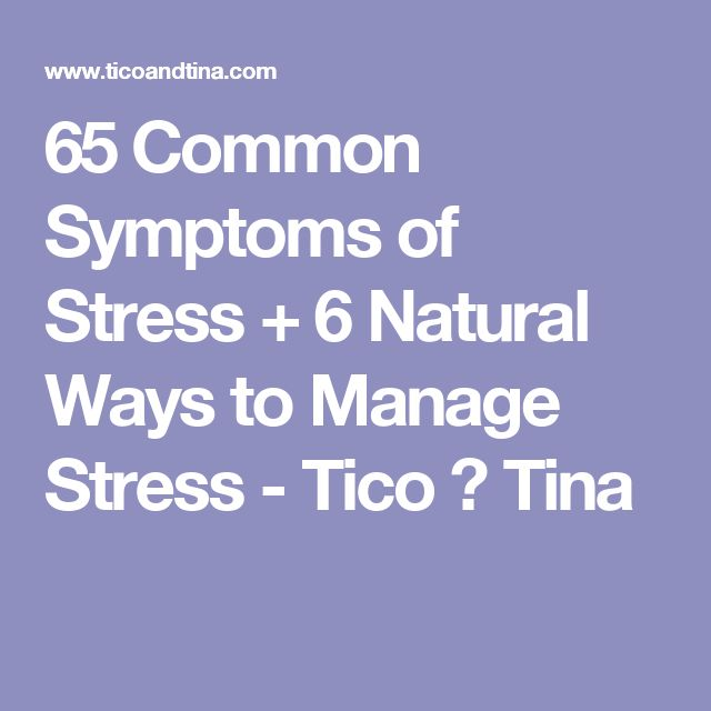 65 Common Symptoms of Stress + 6 Natural Ways to Manage Stress - Tico ♥ Tina
