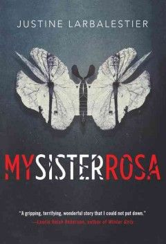 My sister Rosa by Justine Larbalestier ---- When his father's business takes the family to New York City, a seventeen-year-old Australian boy must balance his desire to protect his ten-year-old sister, a diagnosable psychopath, from the world with the desperate need to protect the world from her.  (1/17)