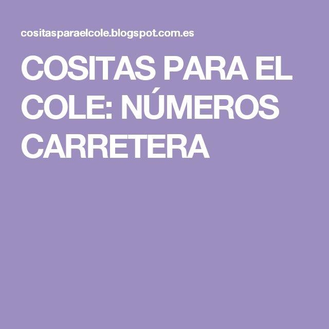 COSITAS PARA EL COLE: NÚMEROS CARRETERA