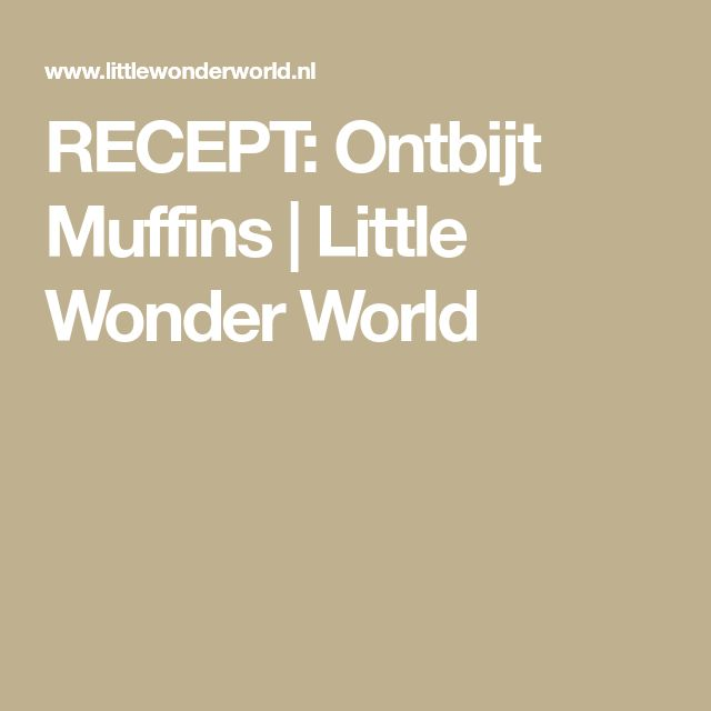 RECEPT: Ontbijt Muffins | Little Wonder World