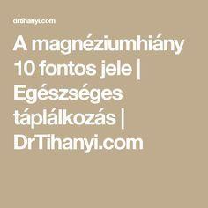 A magnéziumhiány 10 fontos jele | Egészséges táplálkozás | DrTihanyi.com