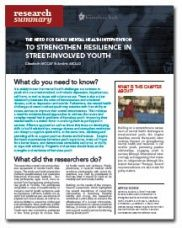 The Need for Early Mental Health Intervention to Strengthen Resilience in Street-involved Youth - Homeless Hub Research Summary Series  http://homelesshub.ca/resource/need-early-mental-health-intervention-strengthen-resilience-street-involved-youth-homeless#sthash.8KfyNigR.dpuf