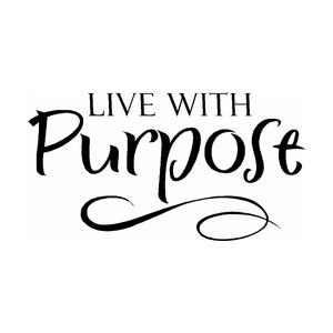 Live with purpose | Wisdom/Be The Difference | Pinterest