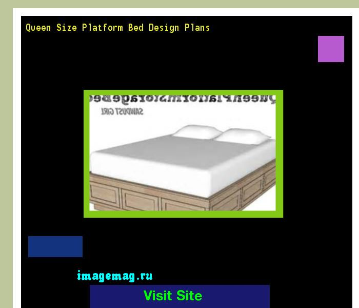 Queen Size Platform Bed Design Plans 093454 - The Best Image Search