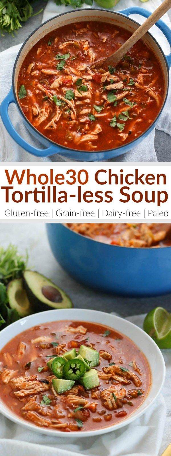 A hearty soup with the flavors of your favorite Mexican dishes. We've kept it Whole30-compliant by leaving out the traditional tortilla strips but if you're missing that little crunch on top, we suggest adding thinly sliced radishes or jicama.   Whole30   Gluten-free   Grain-free   Paleo   Dairy-free   https://therealfoodrds.com/chicken-tortilla-less-soup/