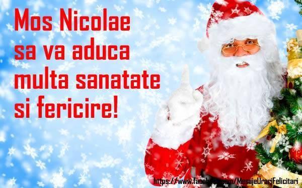 Mos Nicolae sa va aduca sanatate si fericire!