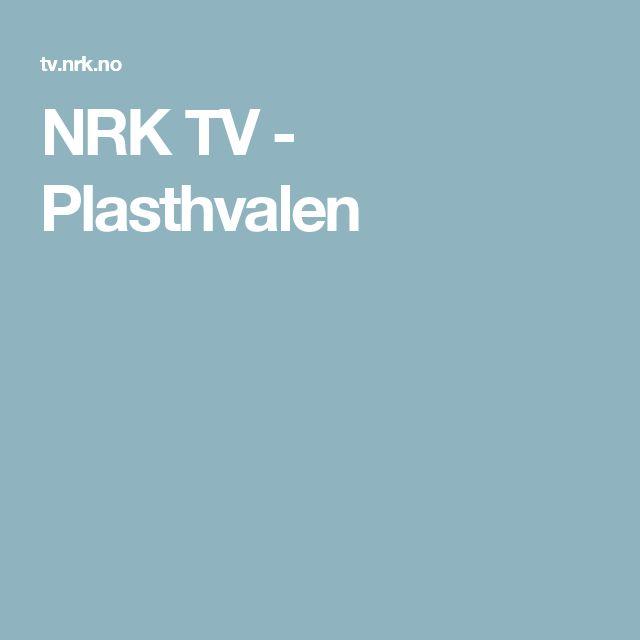 NRK TV - Plasthvalen