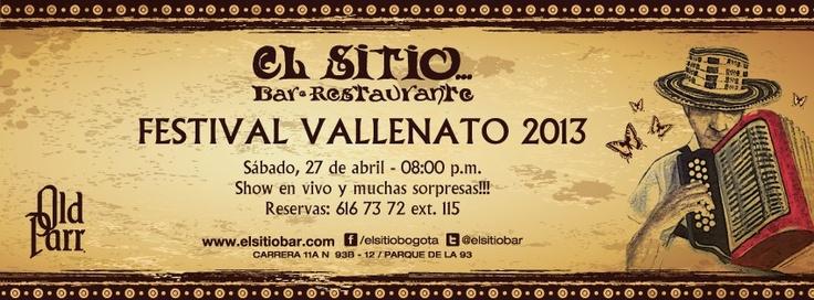 El Festival Vallenato llega a Bogotá, disfruta la mejor rumba en vivo en El Sitio... sabado 27 de abril reservas 616 7372