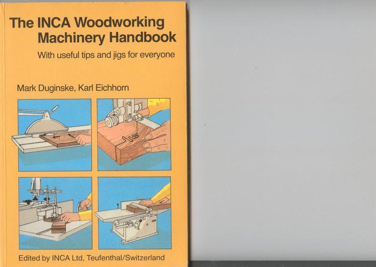 The INCA Woodworking Machinery Handbook - Imgur