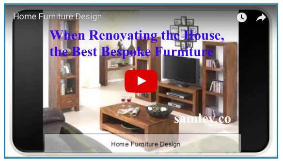 When Renovating the House, the Best Bespoke Furniture | Samley.co