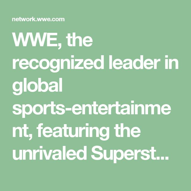 WWE, the recognized leader in global sports-entertainment, featuring the unrivaled Superstars of the ring including John Cena, Randy Orton, The Rock, CM Punk, Triple H and The Undertaker, as well as WWE Divas and Legends | WWE Network