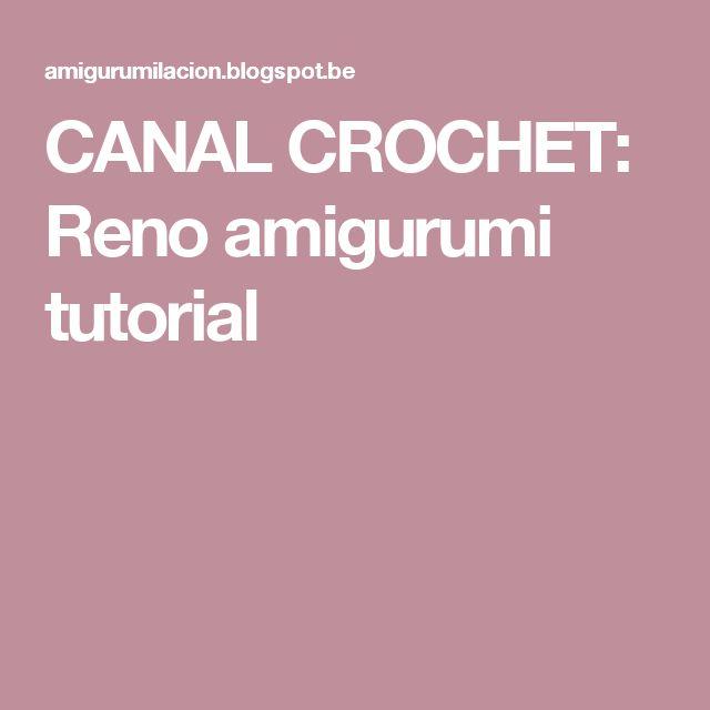 CANAL CROCHET: Reno amigurumi tutorial