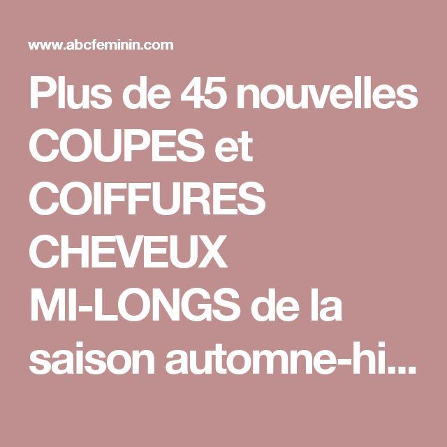 Plus de 45 nouvelles COUPES et COIFFURES CHEVEUX MI-LONGS de la saison automne-hiver 2014-2015. Nouvelles tendances et idées de coiffures. | Page 7