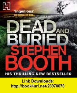 Dead and Buried Audible Audio Edition Stephen Booth, Mike Rogers ,   ,  , ASIN: B008DD35TO , tutorials , pdf , ebook , torrent , downloads , rapidshare , filesonic , hotfile , megaupload , fileserve