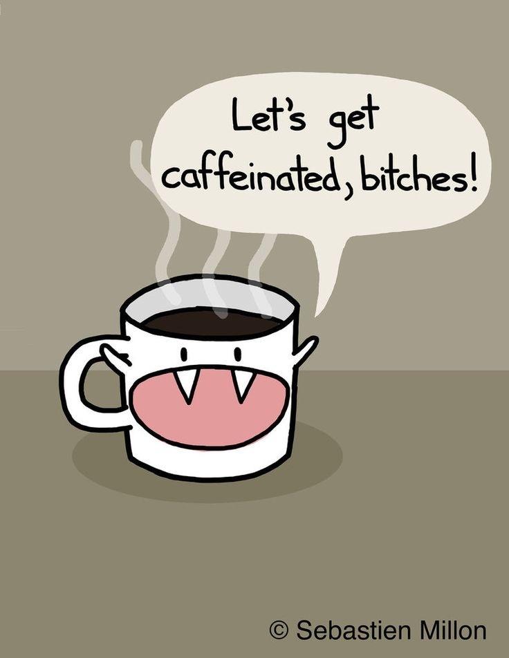 May make a pot of coffee at work and say this (can't contain my giggles)