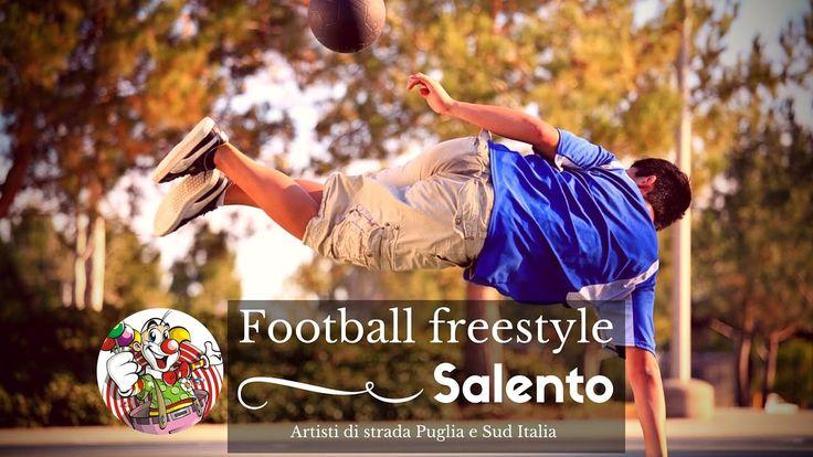 Football freestyle - Artisti di strada Puglia e Sud Italia