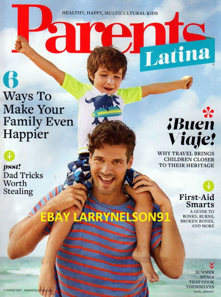PARENTS LATINA MAGAZINE SUMMER 2017 FIRST AID GUIDE MAKE YOUR FAMILY HAPPIER USA