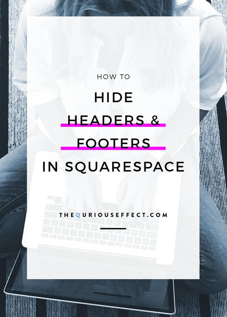 How to Hide Headers and Footers in Squarespace Nonprofit
