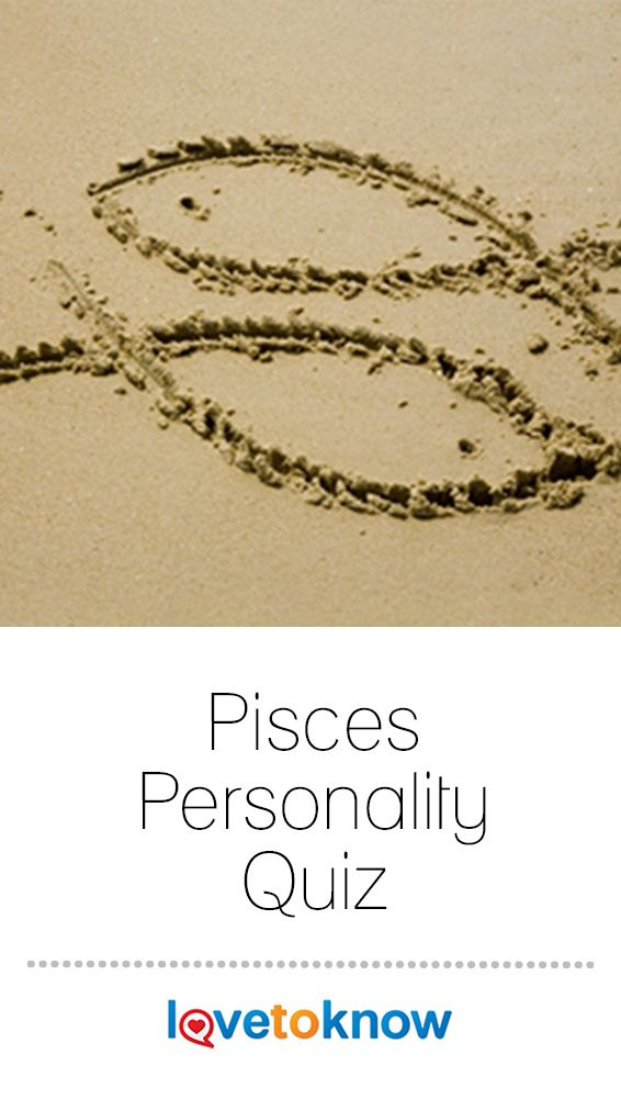 Pisces Personality Quiz Horoscopes Zodiac Signs Astrology