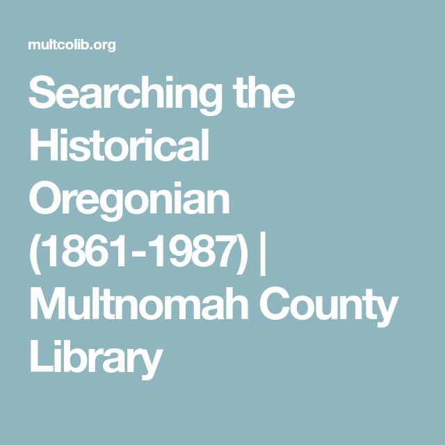 Searching the Historical Oregonian (1861-1987) | Multnomah County Library