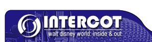 Walt Disney World - Disney World Vacation Information Guide - INTERCOT - Walt Disney World Inside & Out - Info Central