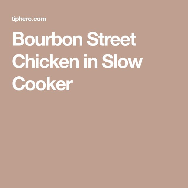 Bourbon Street Chicken in Slow Cooker