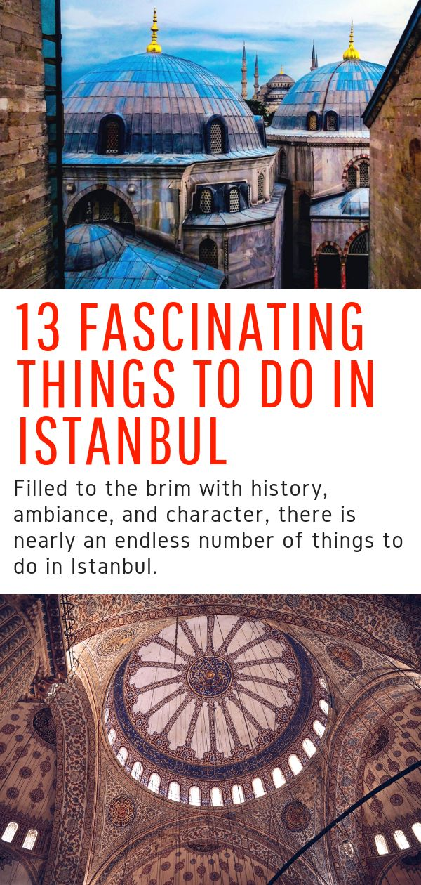 13 Fascinating Things to Do in Istanbul – Exploring Turkey