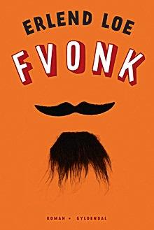 """""""Fvonk"""" by Erlend Loe. En fullträff!"""