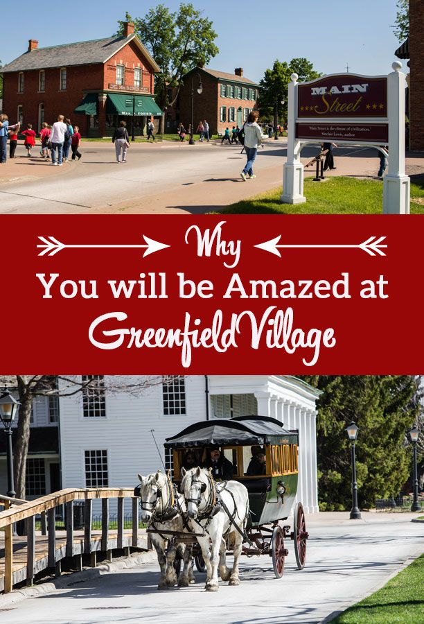 History buffs and folks interested in STEM will love visiting Greenfield Village in Dearborn, Michigan where the industrial revolution comes to life!