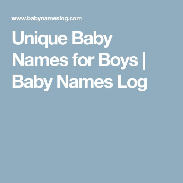 Unique Baby Names for Boys | Baby Names Log