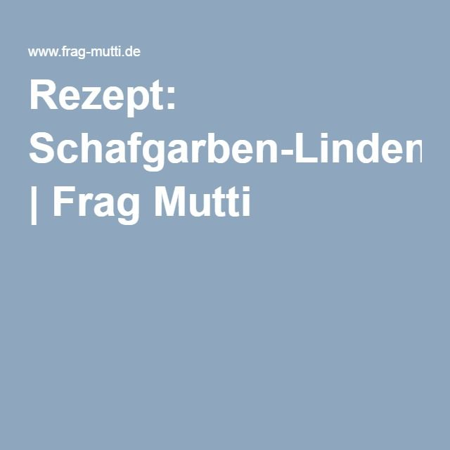 Rezept: Schafgarben-Lindenblüten-Sirup | Frag Mutti