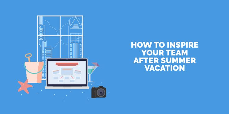 It's that time of year again. Summer is winding down and your team is slowly all back in the office after various vacations.   Here are some communication tips to help motivate your team to get back in action after summer vacation.