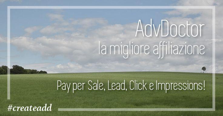AdvDoctor la migliore affiliazione Pay per Sale, Lead, Click e Impressions!  Giorni e giorni a cercare un programma di affiliazione affidabile per il mio blog, li ho provati e testati tutti e ora finalmente posso dire che AdvDoctor è senza dubbio il migliore!