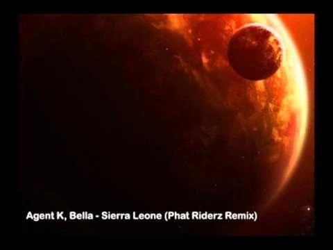 Agent K & Bella: Sierra Leone ...The Phat Riderz remix