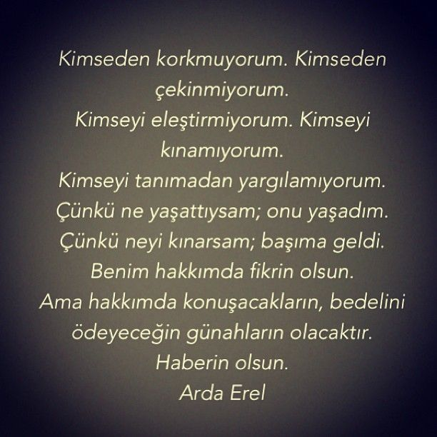 .@Arda Erel | Hayat felsefem! #tanimadanyargilama #yasamadanolmezsindemisler #ardaerel | Webstagram - the best Instagram viewer