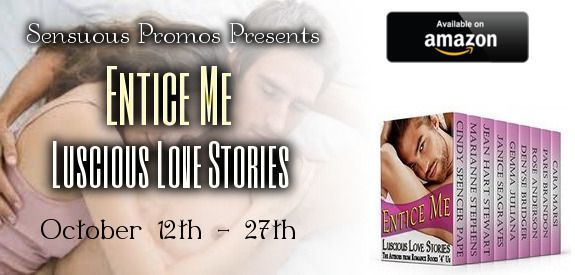 Sensuous Promotions: Entice Me: Luscious Love Stories brought to you by...
