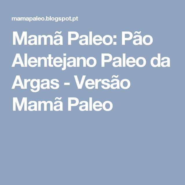Mamã Paleo: Pão Alentejano Paleo da Argas - Versão Mamã Paleo