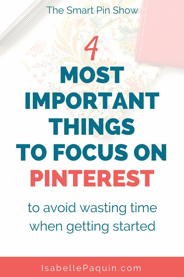 The 4 Most Important Things to focus on Pinterest marketing for your business #pinterestmarketing #pinteresttips