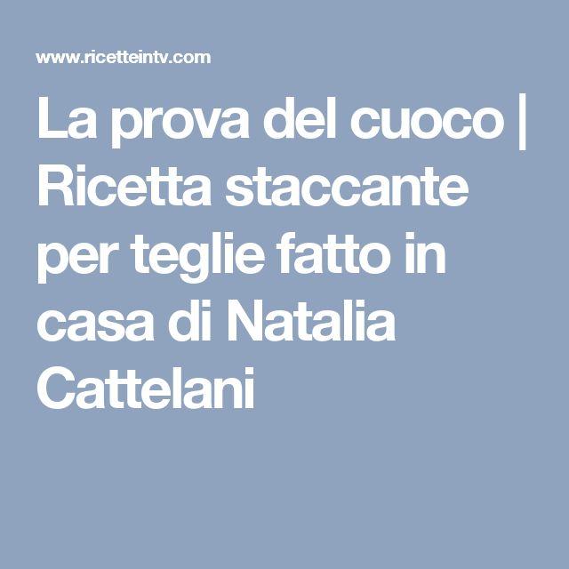 La prova del cuoco | Ricetta staccante per teglie fatto in casa di Natalia Cattelani