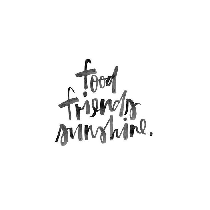I like it the other way around though! Sunshine. Friends. Food Most of the time it's simple little things that can make us happy. As long as we are grateful for those things. The moment we take those for granted is when we lose out on happiness.