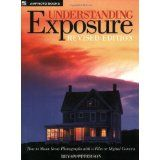 Understanding Exposure: How to Shoot Great Photographs with a Film or Digital Camera (Updated Edition) (Paperback)By Bryan Peterson