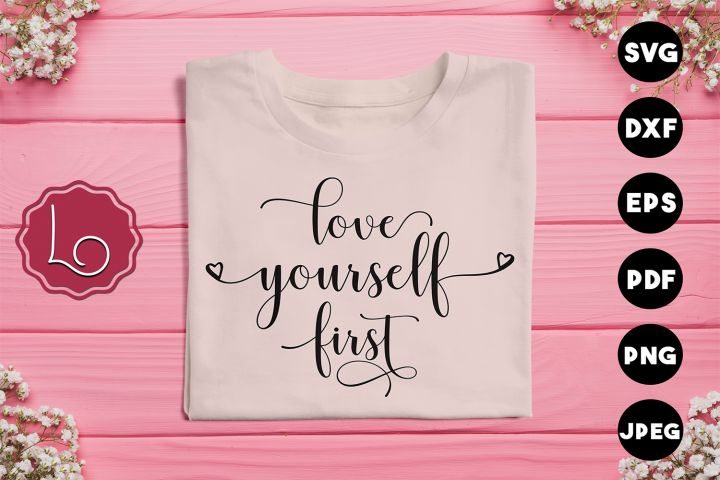 Download Love Yourself First SVG (421708)   Hand Lettered   Design ...