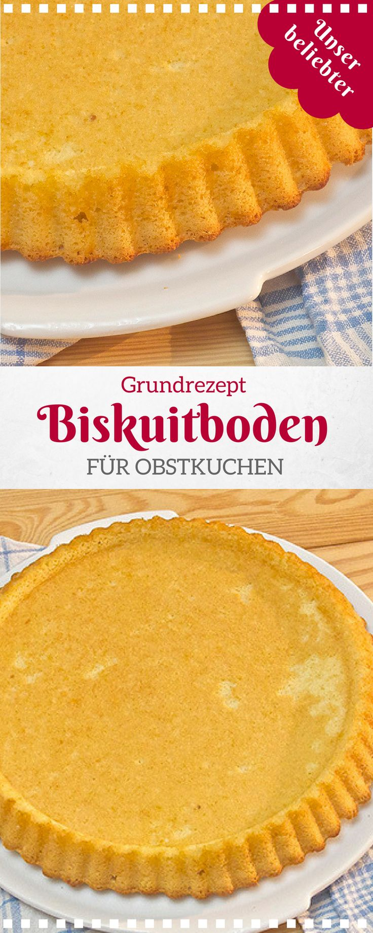 Grundrezept Obstboden bzw. Biskuitboden für Obstkuchen.