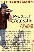 Uli Hannemann - Neulich in Neukölln & Neukölln mon amor