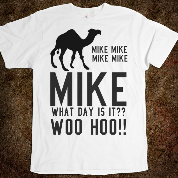 camel hump day | Camel, MIke What day is it Hump Day tee t shirt - funnyt - Skreened T ...