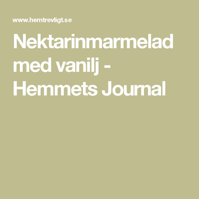 Nektarinmarmelad med vanilj - Hemmets Journal