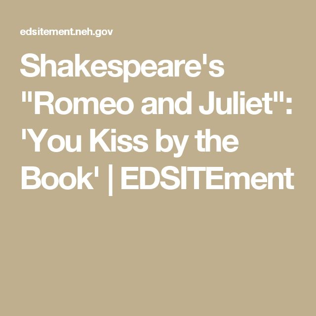 """Shakespeare's """"Romeo and Juliet"""": 'You Kiss by the Book' 