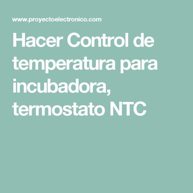 Hacer Control de temperatura para incubadora, termostato NTC