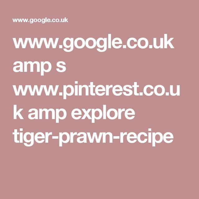 Die besten 25+ Tiger prawn recipe Ideen auf Pinterest   Fisch ...   {Küche und co 20}