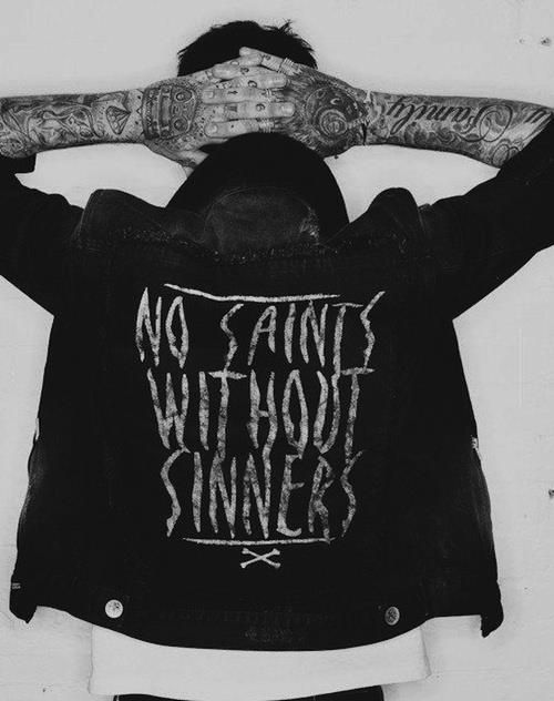 "No saints without sinners. Because St Augustine said, ""every saint has a past and every sinner has a future."""